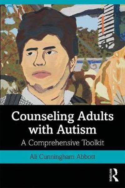 Counseling Adults with Autism - Ali Cunningham Abbott