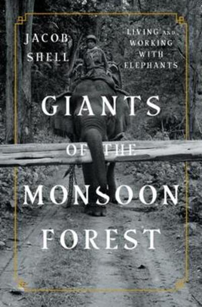 Giants of the Monsoon Forest - Jacob Shell