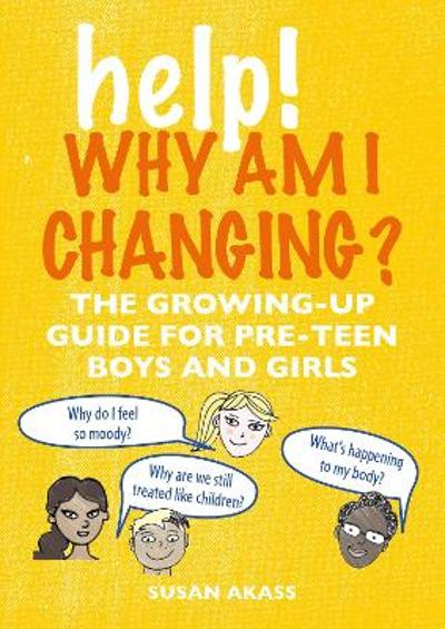 Help! Why Am I Changing? - Susan Akass
