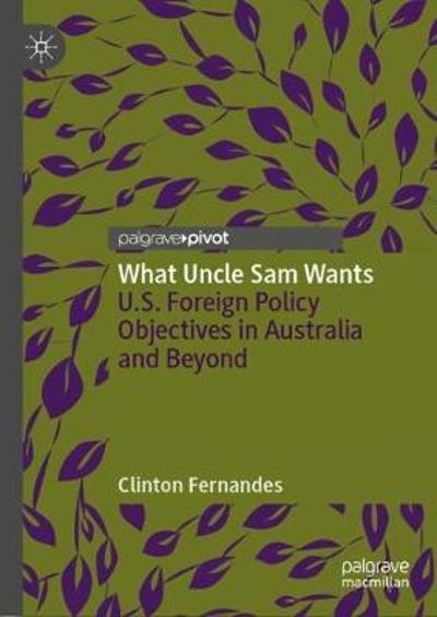 What Uncle Sam Wants - Clinton Fernandes