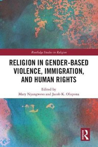 Religion in Gender-Based Violence, Immigration, and Human Rights - Mary Nyangweso