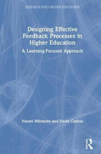 Designing Effective Feedback Processes in Higher Education - Naomi Winstone