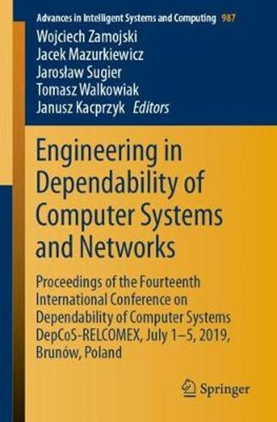 Engineering in Dependability of Computer Systems and Networks - Wojciech Zamojski