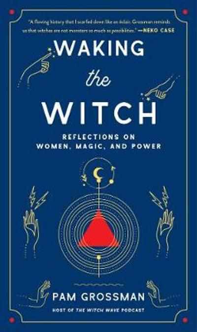 Waking the Witch - Pam Grossman