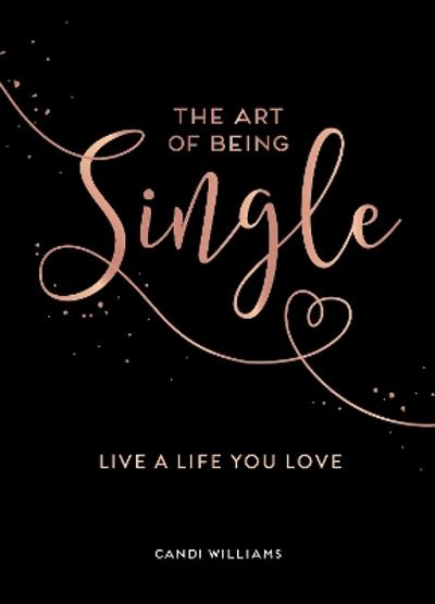 The Art of Being Single - Candi Williams