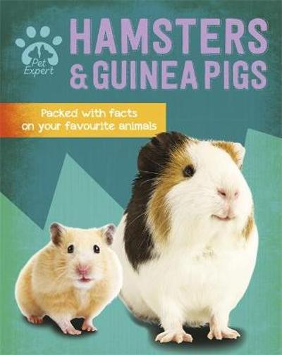 Pet Expert: Hamsters and Guinea Pigs - Gemma Barder