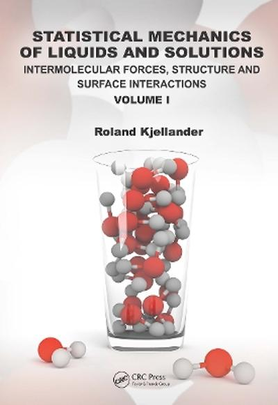 Statistical Mechanics of Liquids and Solutions - Roland Kjellander