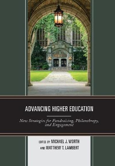 Advancing Higher Education - Michael J. Worth