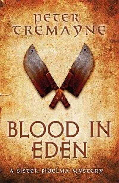 Blood in Eden (Sister Fidelma Mysteries Book 30) - Peter Tremayne