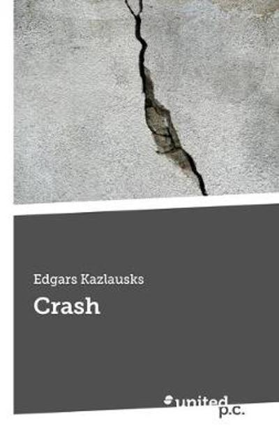 Crash - Edgars Kazlausks