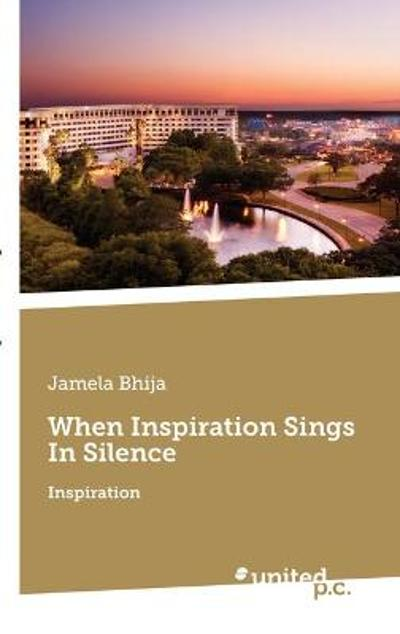 When Inspiration Sings In Silence - Jamela Bhija