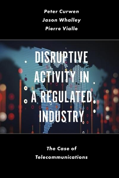Disruptive Activity in a Regulated Industry - Peter Curwen