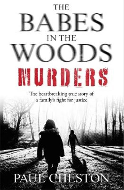 The Babes in the Woods Murders - Paul Cheston