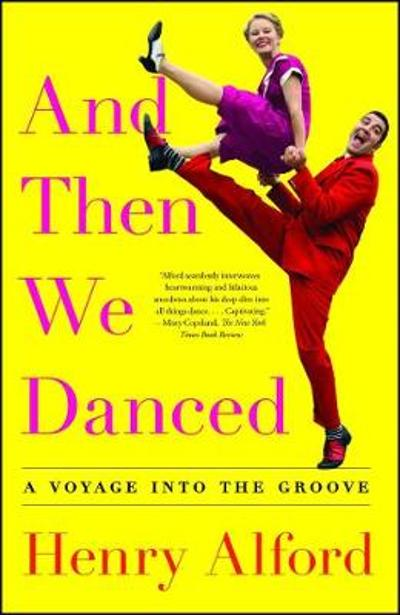 And Then We Danced - Henry Alford
