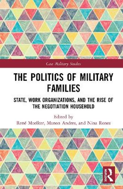 The Politics of Military Families - Rene Moelker