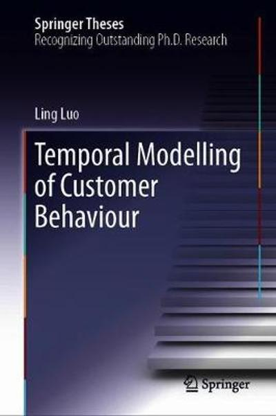 Temporal Modelling of Customer Behaviour - Ling Luo
