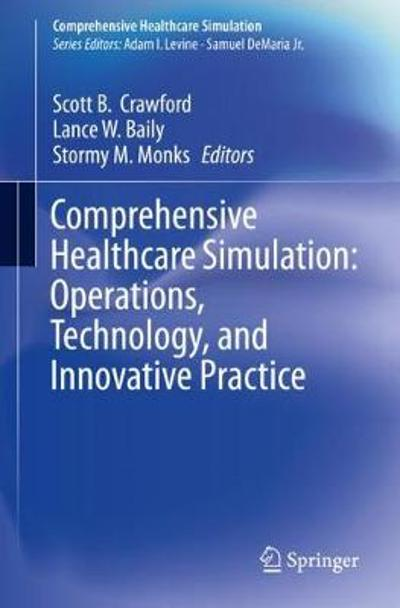 Comprehensive Healthcare Simulation:  Operations, Technology, and Innovative Practice - Scott B. Crawford