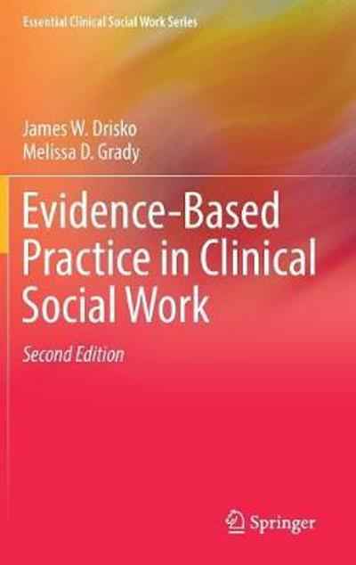 Evidence-Based Practice in Clinical Social Work - James W. Drisko
