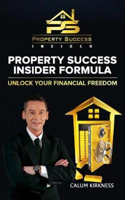 Property Success Insider Formula - Calum Kirkness