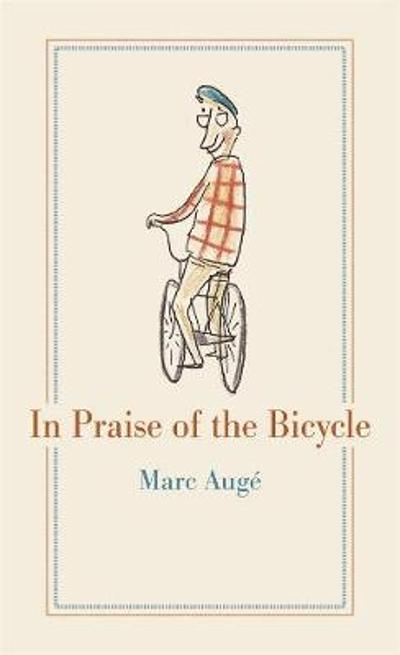 In Praise of the Bicycle - Marc Auge