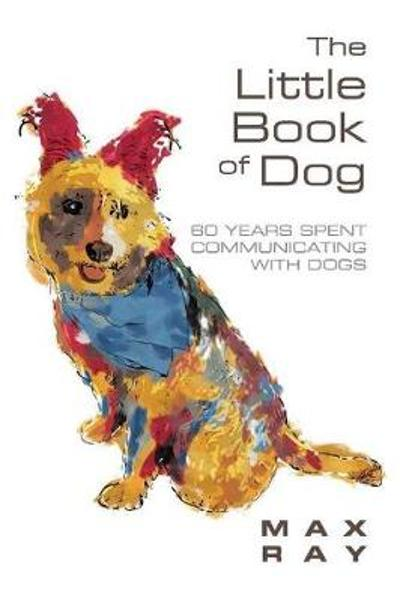 The Little Book of Dog - Max Ray