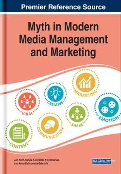 Myth in Modern Media Management and Marketing - Jan Kreft