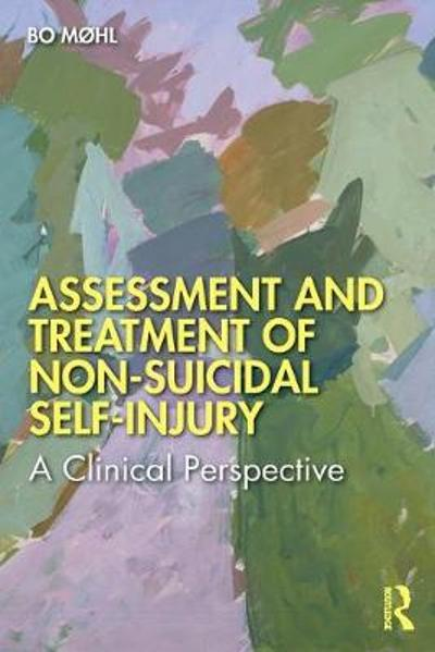 Assessment and Treatment of Non-Suicidal Self-Injury - Bo Mohl