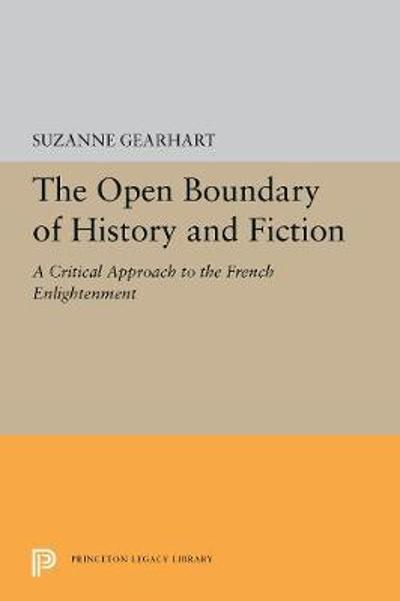 The Open Boundary of History and Fiction - Suzanne Gearhart