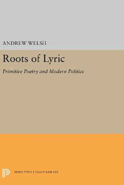 Roots of Lyric - Andrew Welsh