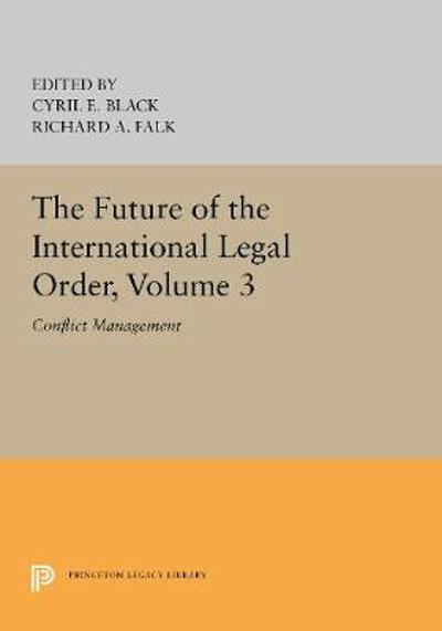 The Future of the International Legal Order, Volume 3 - Richard A. Falk