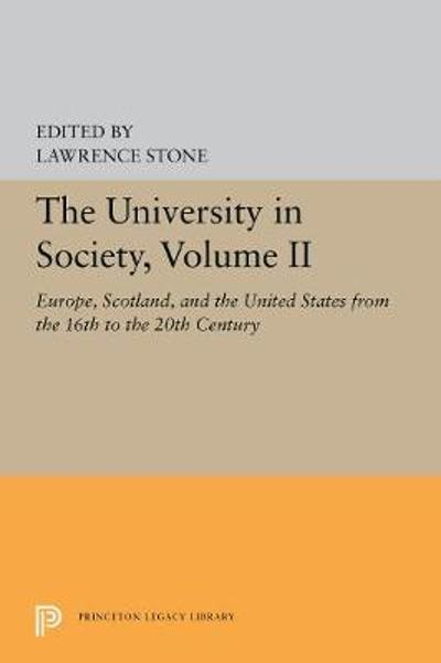 The University in Society, Volume II - Lawrence Stone