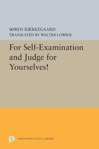 For Self-Examination and Judge for Yourselves! - Soren Kierkegaard
