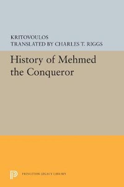 History of Mehmed the Conqueror - Kritovoulos
