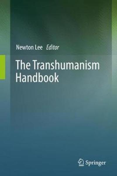 The Transhumanism Handbook - Newton Lee