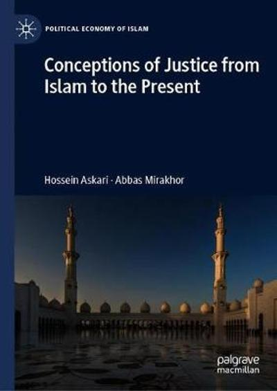 Conceptions of Justice from Islam to the Present - Hossein Askari