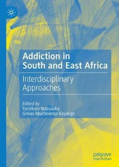 Addiction in South and East Africa - Yamikani Ndasauka