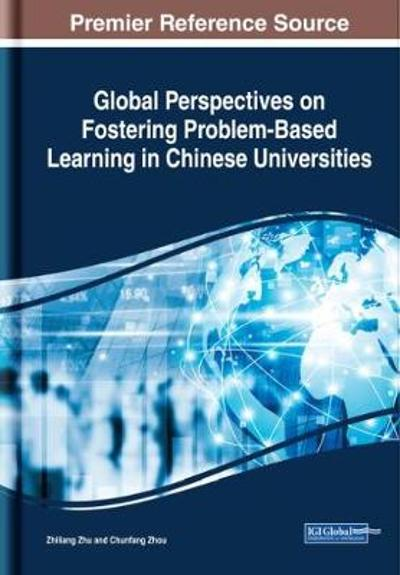 Global Perspectives on Fostering Problem-Based Learning in Chinese Universities - Zhiliang Zhu
