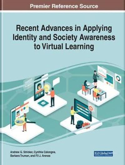 Recent Advances in Applying Identity and Society Awareness to Virtual Learning - Andrew G. Stricker