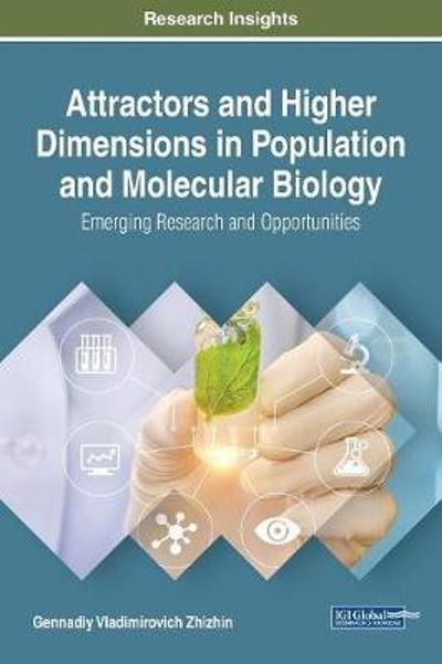 Attractors and Higher Dimensions in Population and Molecular Biology - Gennadiy Vladimirovich Zhizhin