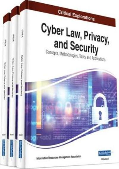 Cyber Law, Privacy, and Security - Information Resources Management Association