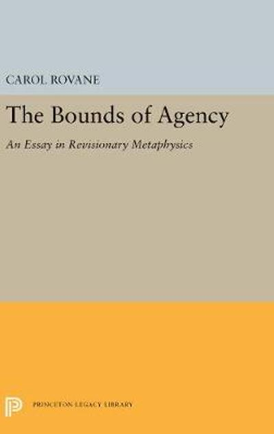 The Bounds of Agency - Carol Rovane