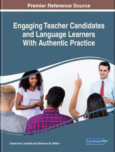 Engaging Teacher Candidates and Language Learners With Authentic Practice - Chesla Ann Lenkaitis
