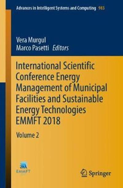 International Scientific Conference Energy Management of Municipal Facilities and Sustainable Energy Technologies EMMFT 2018 - Vera Murgul