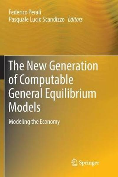 The New Generation of Computable General Equilibrium Models - Federico Perali