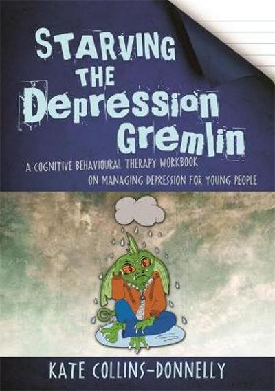 Starving the Depression Gremlin - Kate Collins-Donnelly