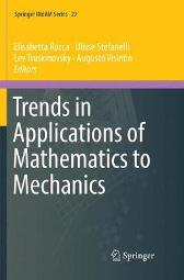 Trends in Applications of Mathematics to Mechanics - Elisabetta Rocca Ulisse Stefanelli Lev Truskinovsky Augusto Visintin
