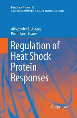 Regulation of Heat Shock Protein Responses - Alexzander A A Asea