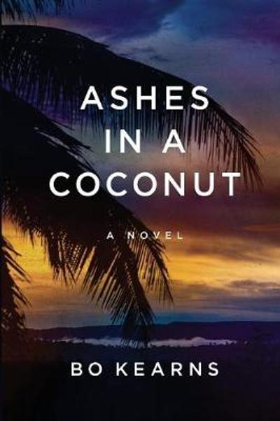 Ashes in a Coconut - Bo Kearns