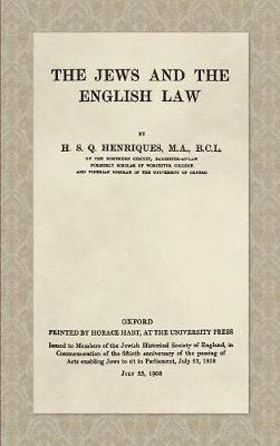 The Jews and the English Law (1908) - H S Q Henriques