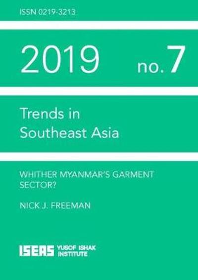 Whither Myanmar's Garment Sector? - Nick J. Freeman